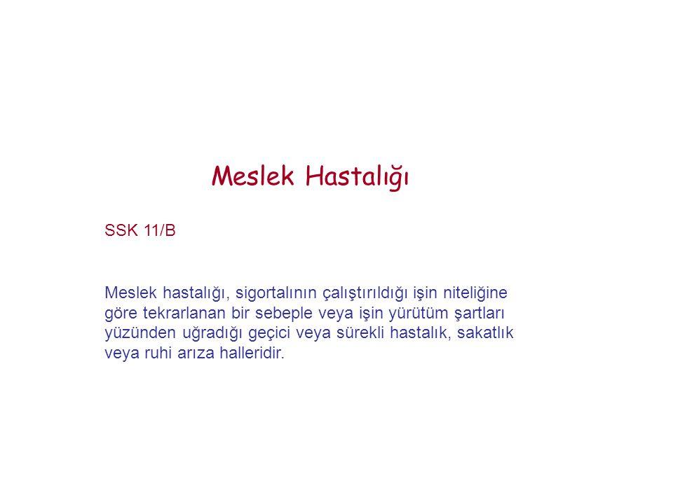 Meslek Hastalığı SSK 11/B