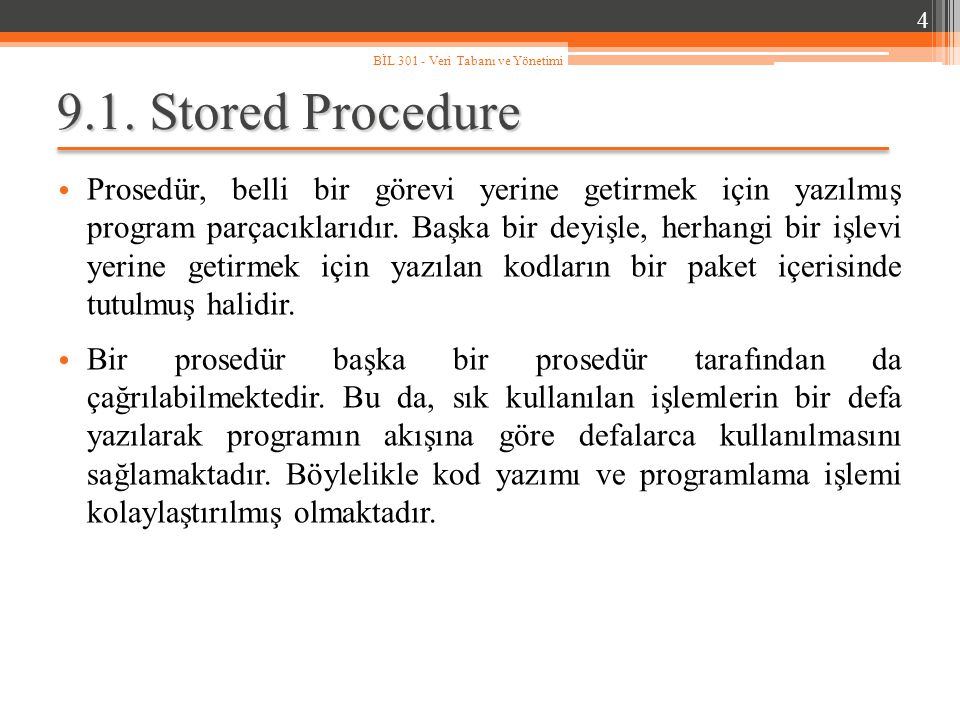 4 BİL 301 - Veri Tabanı ve Yönetimi. 9.1. Stored Procedure.