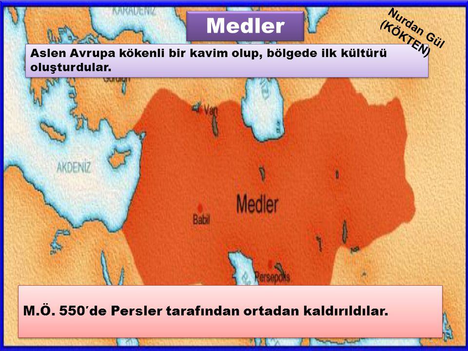 Medler M.Ö. 550′de Persler tarafından ortadan kaldırıldılar.