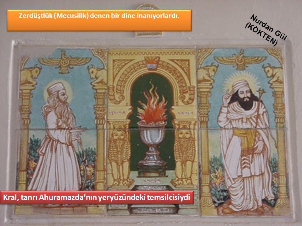 Zerdüştlük (Mecusilik) denen bir dine inanıyorlardı.