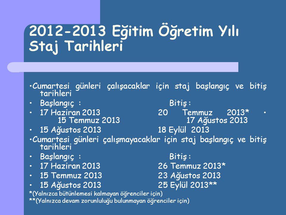 2012-2013 Eğitim Öğretim Yılı Staj Tarihleri