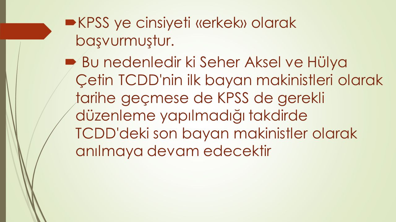 KPSS ye cinsiyeti «erkek» olarak başvurmuştur.