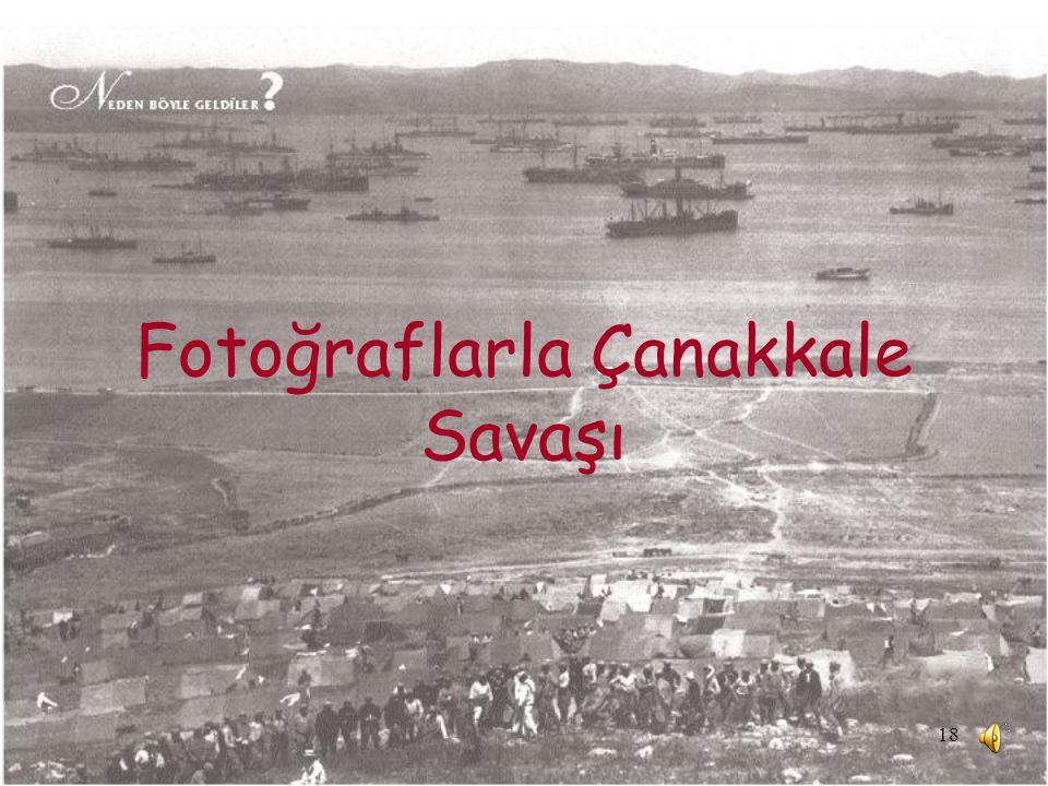 Fotoğraflarla Çanakkale Savaşı