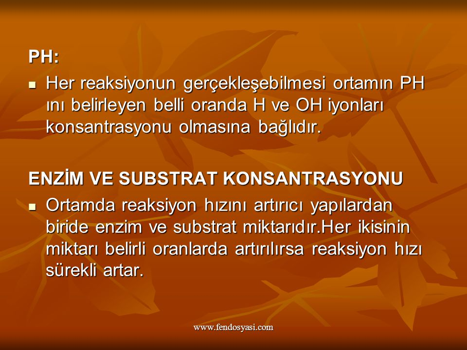 ENZİM VE SUBSTRAT KONSANTRASYONU