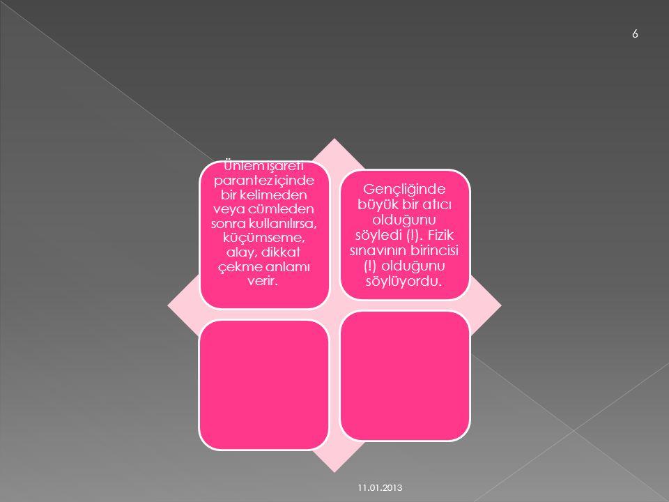 Ünlem işareti parantez içinde bir kelimeden veya cümleden sonra kullanılırsa, küçümseme, alay, dikkat çekme anlamı verir.