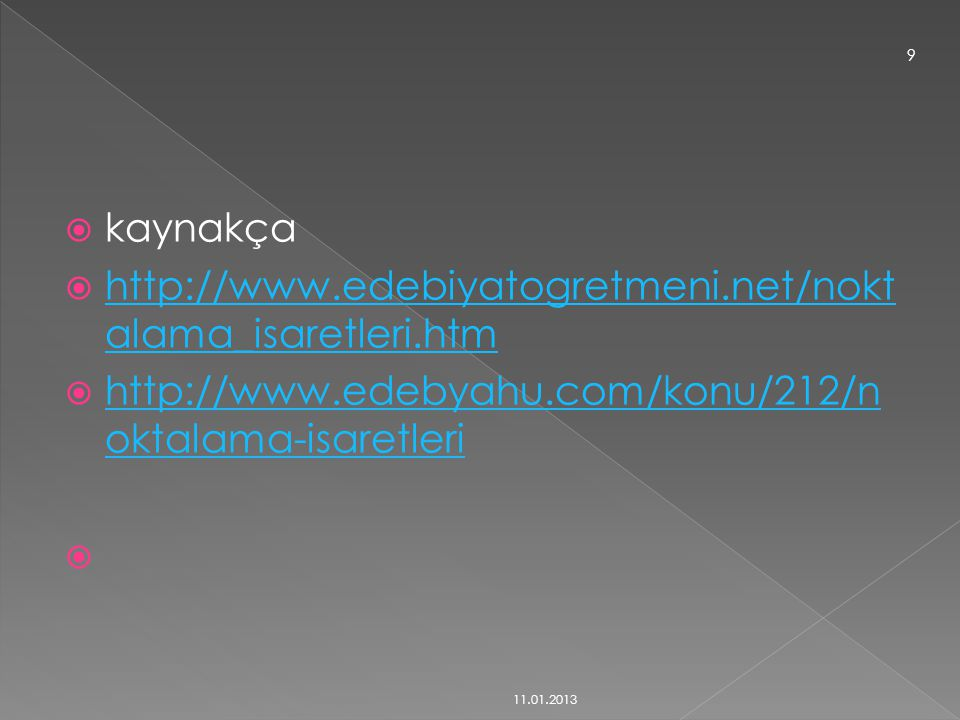 kaynakça http://www.edebiyatogretmeni.net/noktalama_isaretleri.htm