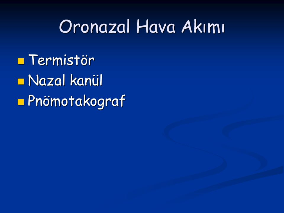 Oronazal Hava Akımı Termistör Nazal kanül Pnömotakograf