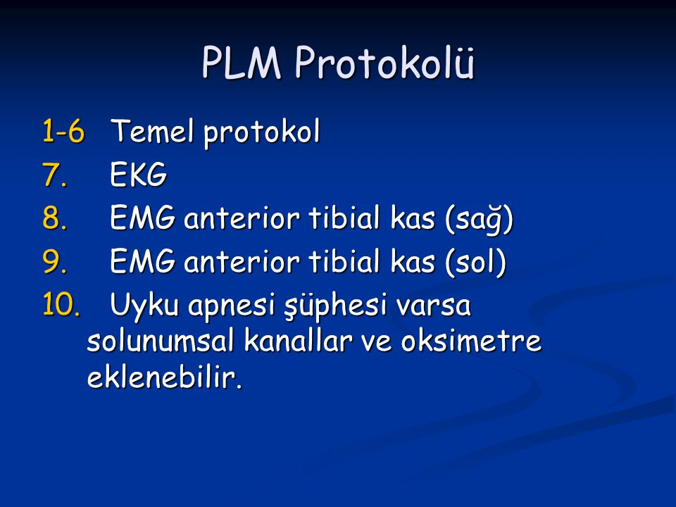 PLM Protokolü 1-6 Temel protokol 7. EKG