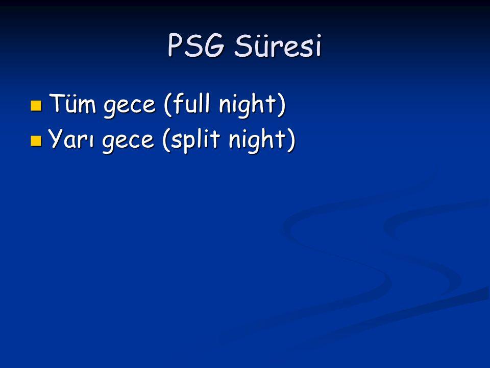 PSG Süresi Tüm gece (full night) Yarı gece (split night)