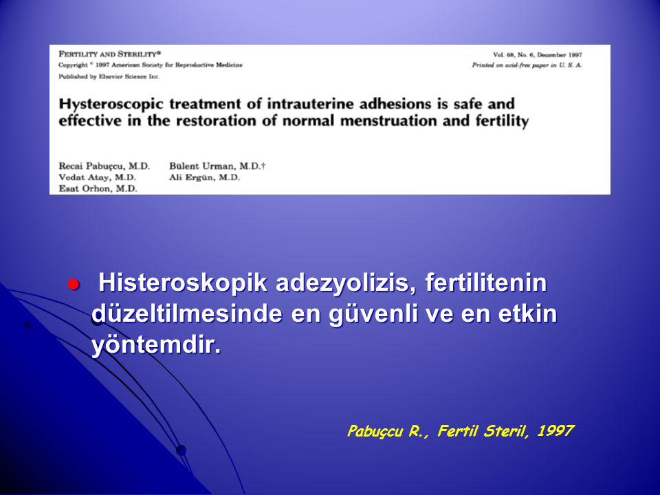 Histeroskopik adezyolizis, fertilitenin düzeltilmesinde en güvenli ve en etkin yöntemdir.