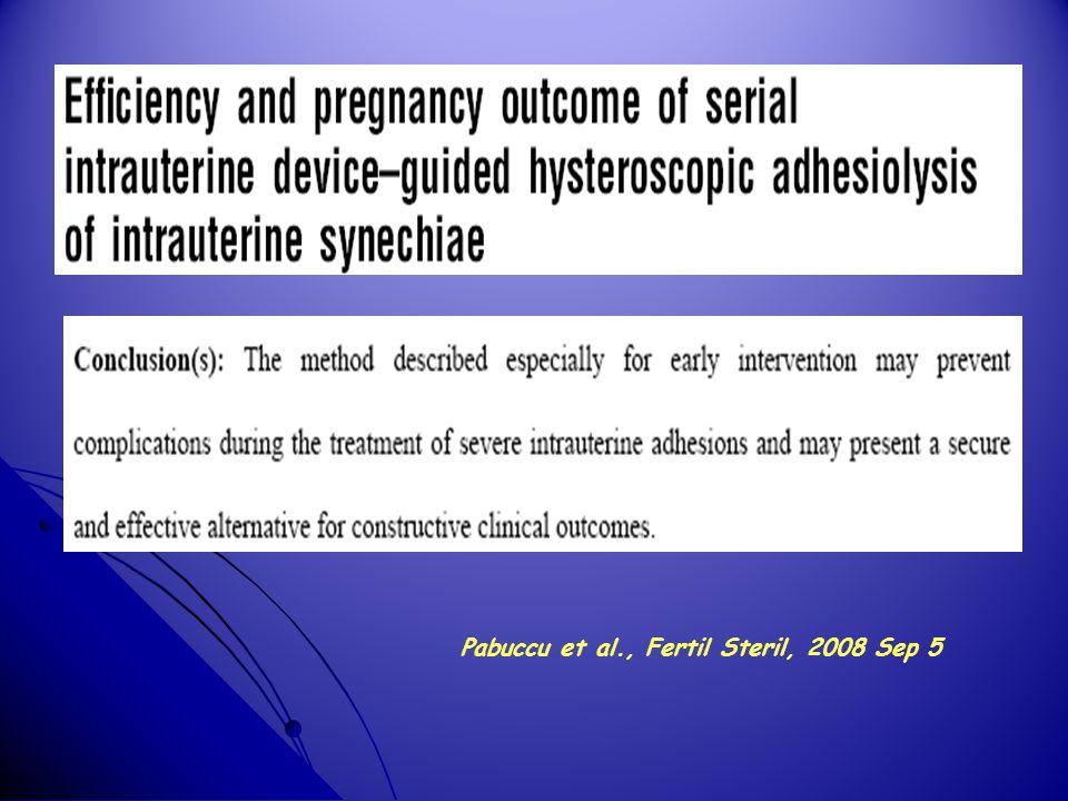 Pabuccu et al., Fertil Steril, 2008 Sep 5