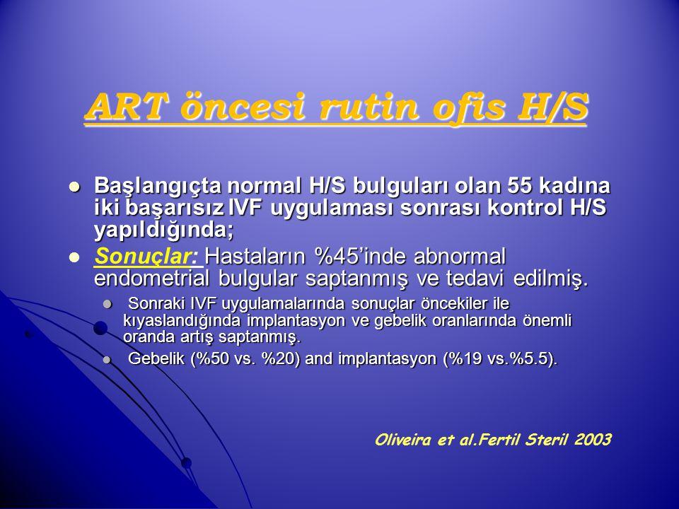 ART öncesi rutin ofis H/S