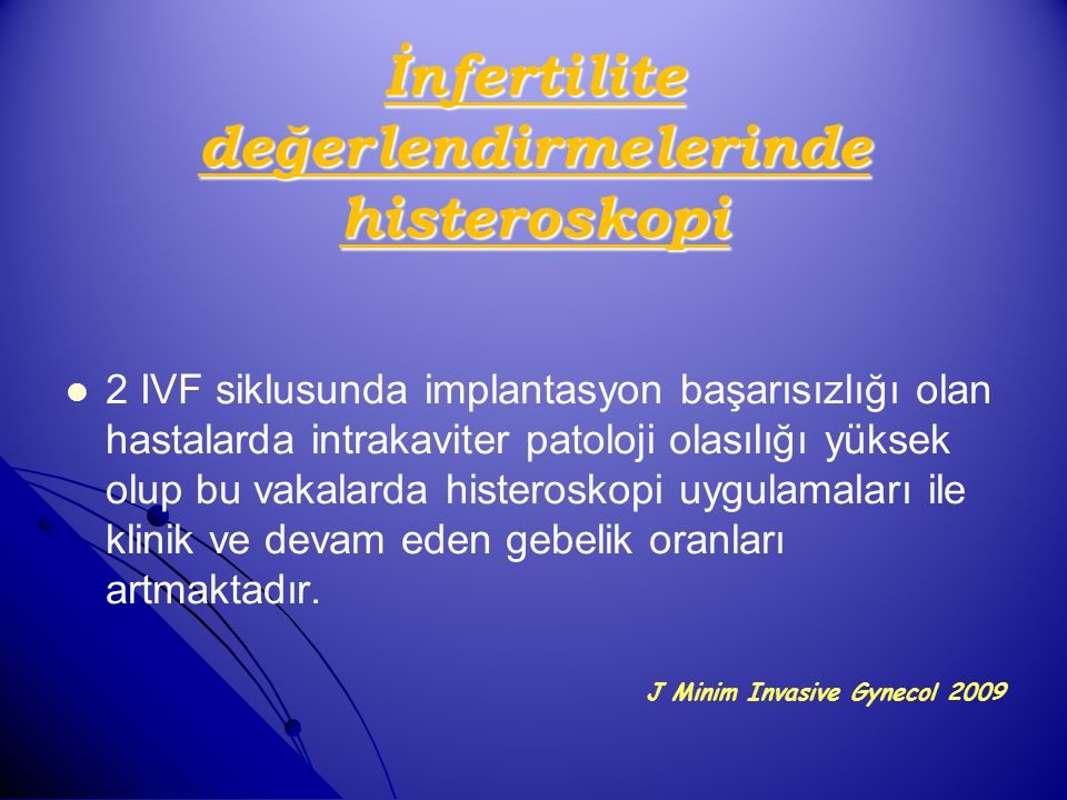 İnfertilite değerlendirmelerinde histeroskopi
