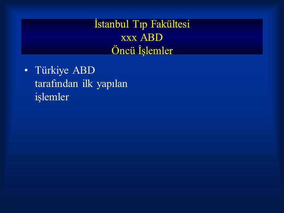 İstanbul Tıp Fakültesi xxx ABD Öncü İşlemler