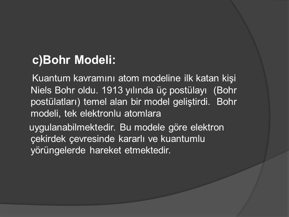c)Bohr Modeli: