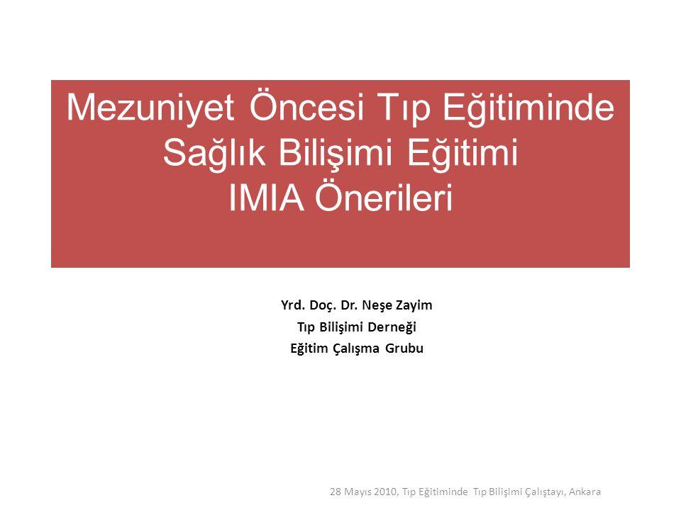 Mezuniyet Öncesi Tıp Eğitiminde Sağlık Bilişimi Eğitimi IMIA Önerileri
