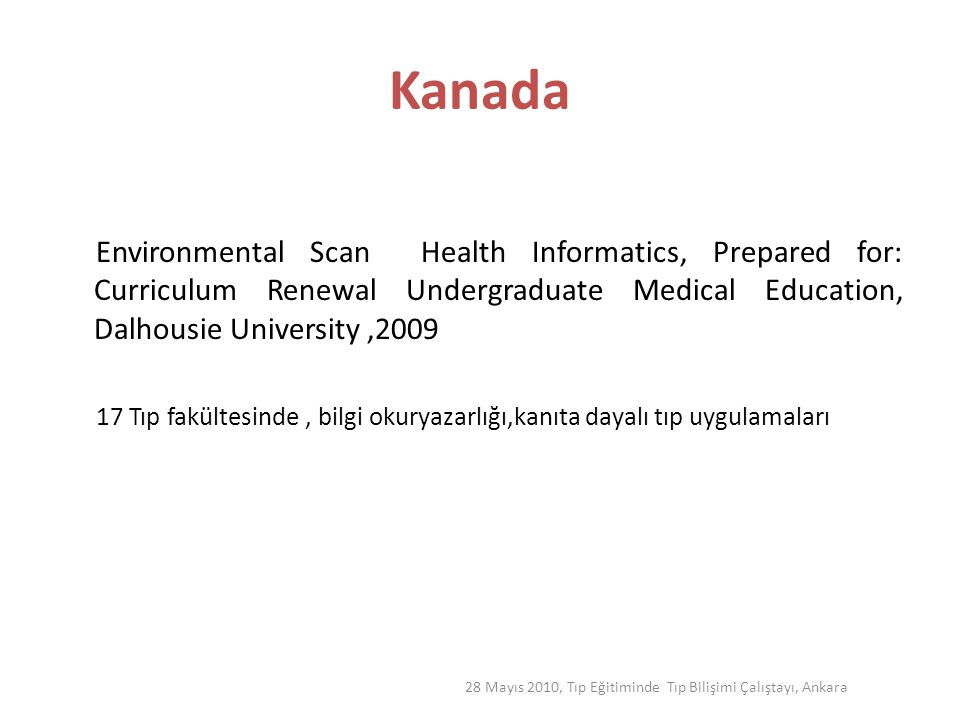 Kanada Environmental Scan Health Informatics, Prepared for: Curriculum Renewal Undergraduate Medical Education, Dalhousie University ,2009.
