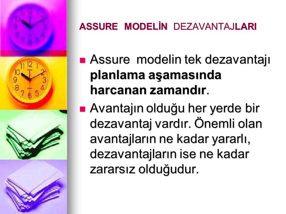 ASSURE MODELİN DEZAVANTAJLARI