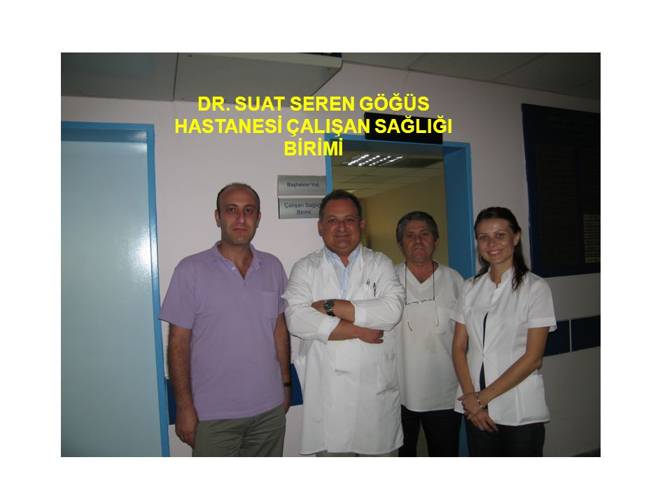 DR. SUAT SEREN GÖĞÜS HASTANESİ ÇALIŞAN SAĞLIĞI BİRİMİ