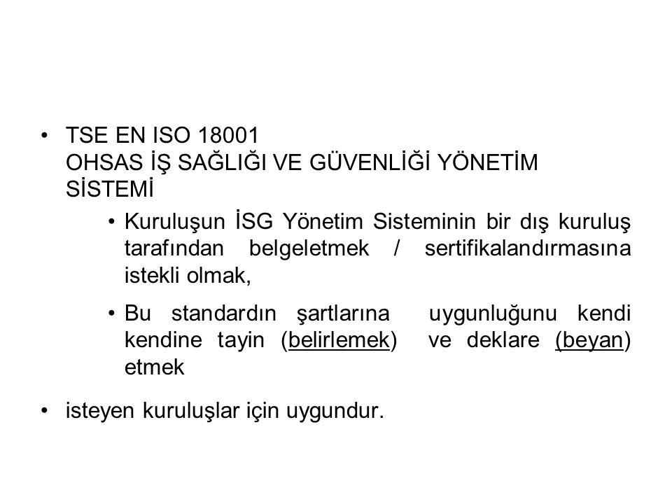 TSE EN ISO 18001 OHSAS İŞ SAĞLIĞI VE GÜVENLİĞİ YÖNETİM SİSTEMİ