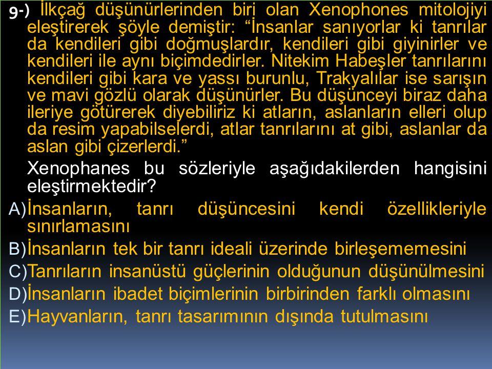 Xenophanes bu sözleriyle aşağıdakilerden hangisini eleştirmektedir