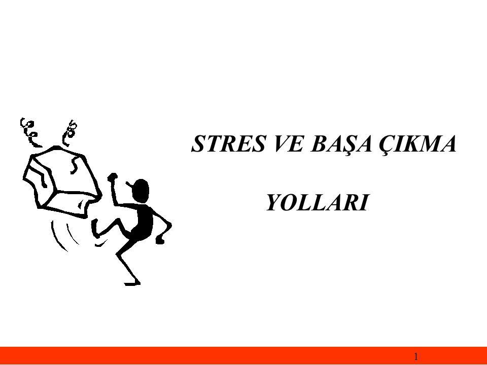 STRES VE BAŞA ÇIKMA YOLLARI 1