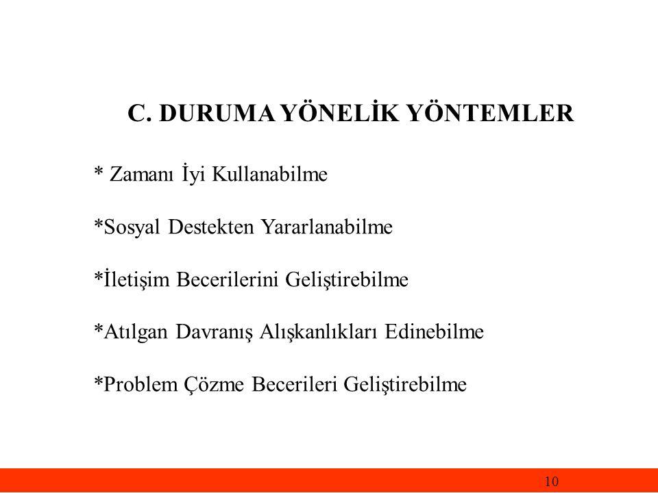 C. DURUMA YÖNELİK YÖNTEMLER