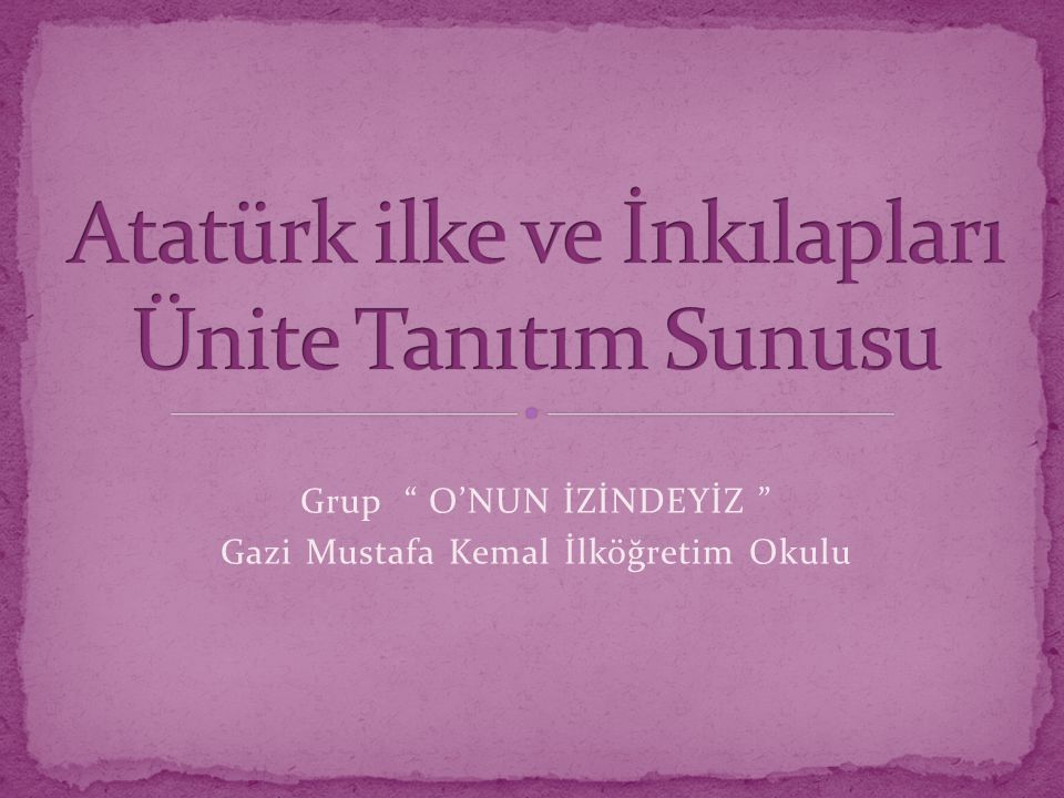 Atatürk ilke ve İnkılapları Ünite Tanıtım Sunusu