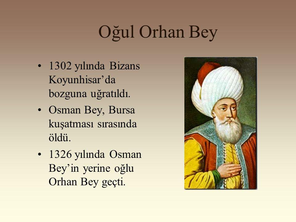 Oğul Orhan Bey 1302 yılında Bizans Koyunhisar'da bozguna uğratıldı.