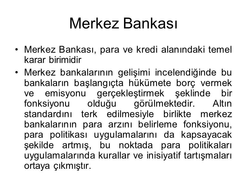 Merkez Bankası Merkez Bankası, para ve kredi alanındaki temel karar birimidir.