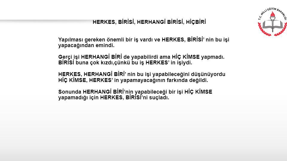 HERKES, BİRİSİ, HERHANGİ BİRİSİ, HİÇBİRİ