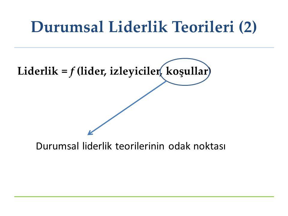 Durumsal Liderlik Teorileri (2)