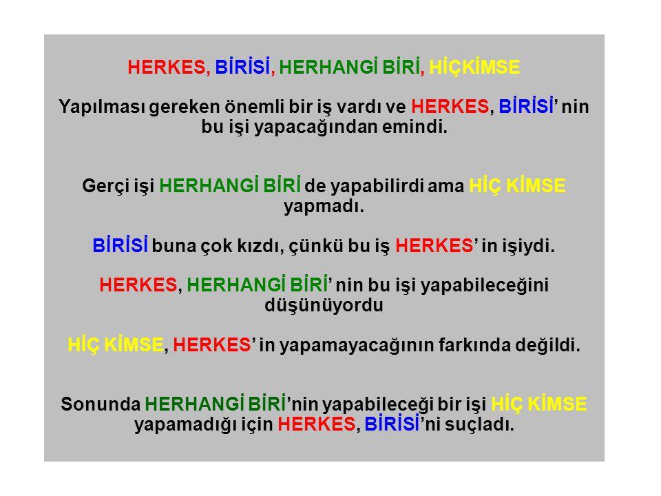 HERKES, BİRİSİ, HERHANGİ BİRİ, HİÇKİMSE