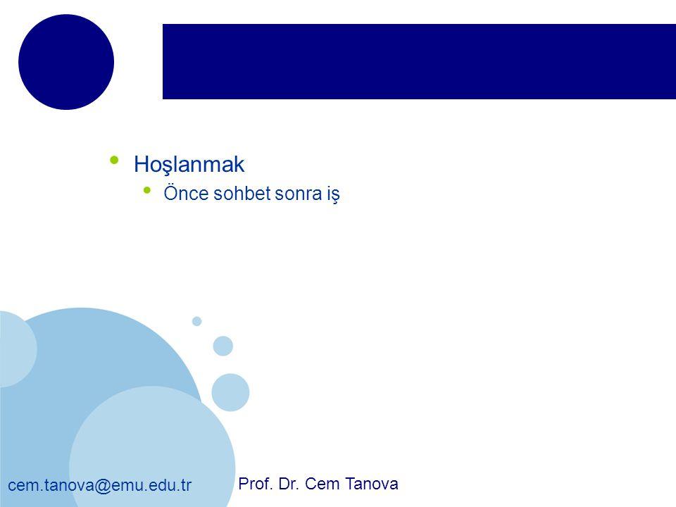 Hoşlanmak Önce sohbet sonra iş Prof. Dr. Cem Tanova