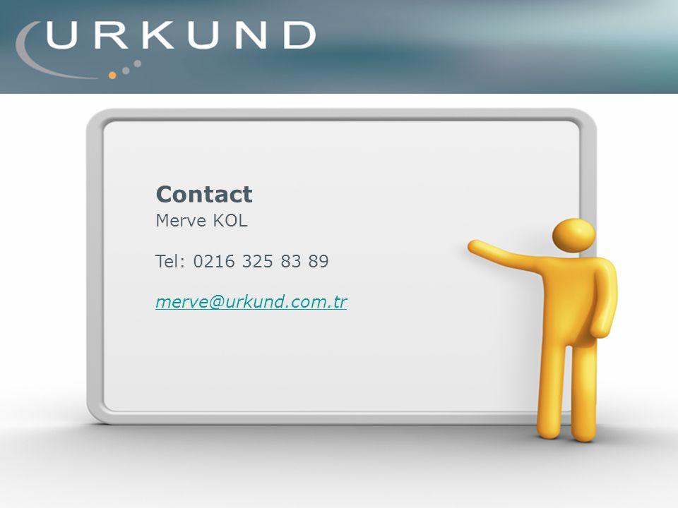 Contact Merve KOL Tel: 0216 325 83 89 merve@urkund.com.tr