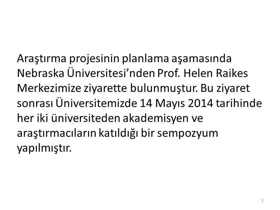 Araştırma projesinin planlama aşamasında Nebraska Üniversitesi'nden Prof.