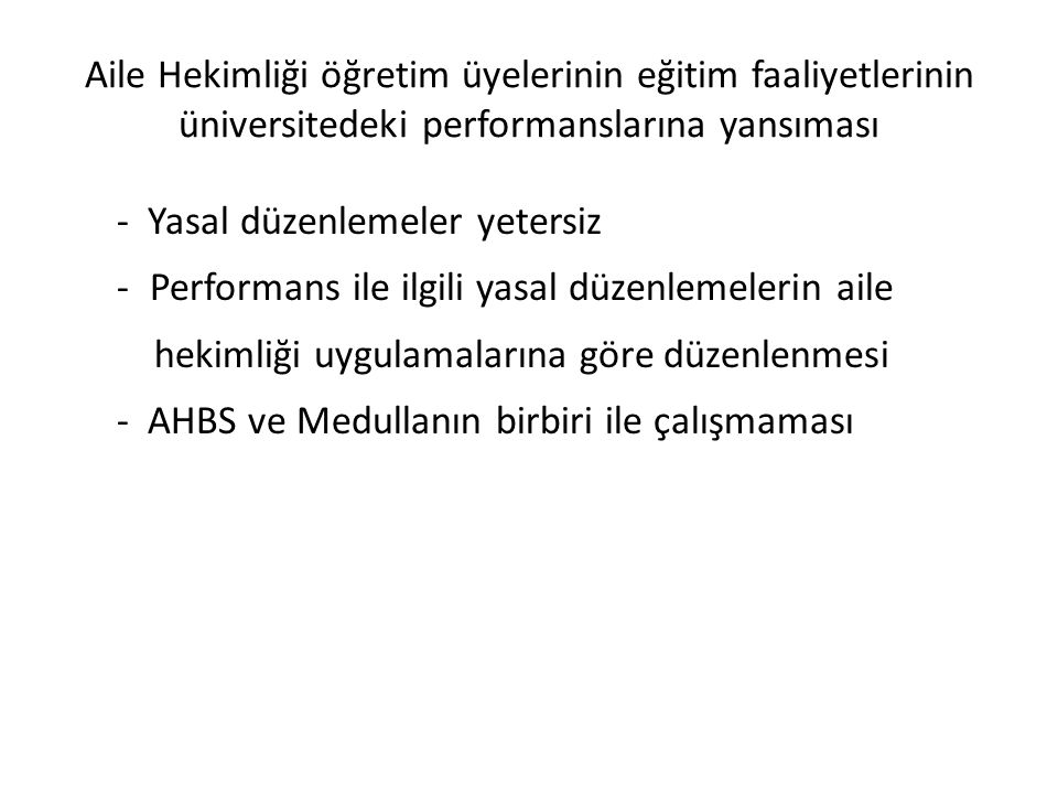 Aile Hekimliği öğretim üyelerinin eğitim faaliyetlerinin üniversitedeki performanslarına yansıması