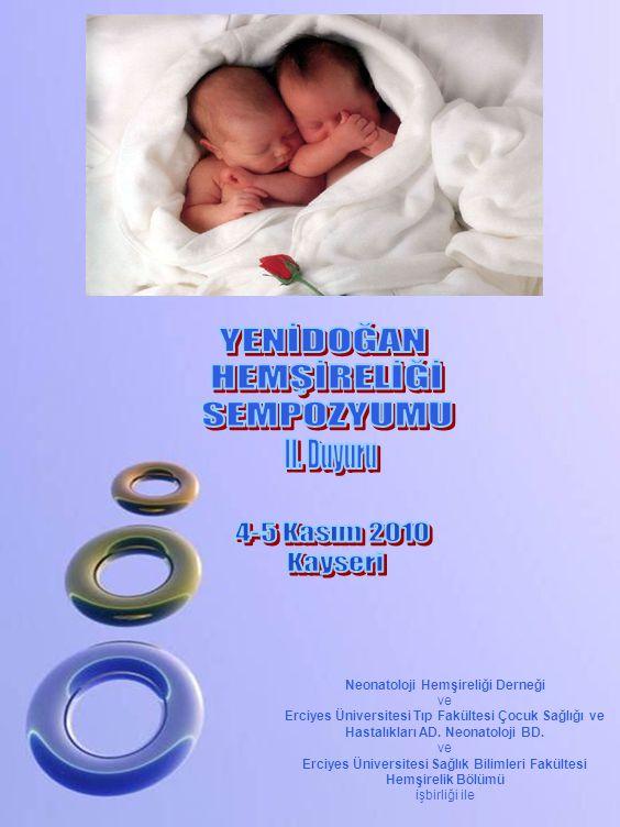 YENİDOĞAN HEMŞİRELİĞİ SEMPOZYUMU II. Duyuru 4-5 Kasım 2010 Kayseri