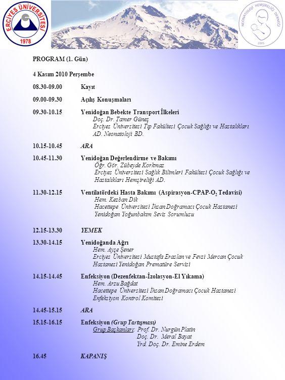 PROGRAM (1. Gün) 4 Kasım 2010 Perşembe. 08.30-09.00. Kayıt. 09.00-09.30. Açılış Konuşmaları. 09.30-10.15.