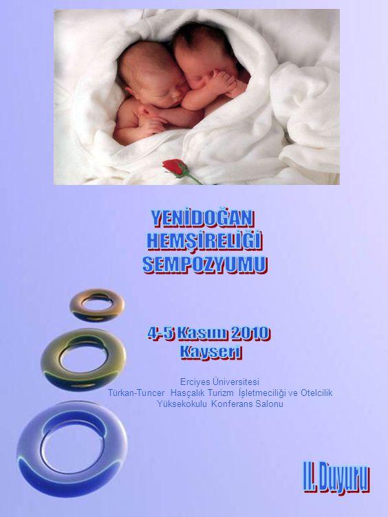 YENİDOĞAN HEMŞİRELİĞİ SEMPOZYUMU 4-5 Kasım 2010 Kayseri II. Duyuru