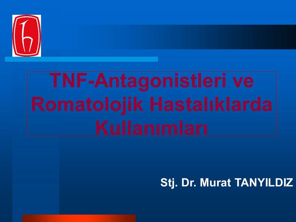 TNF-Antagonistleri ve Romatolojik Hastalıklarda Kullanımları