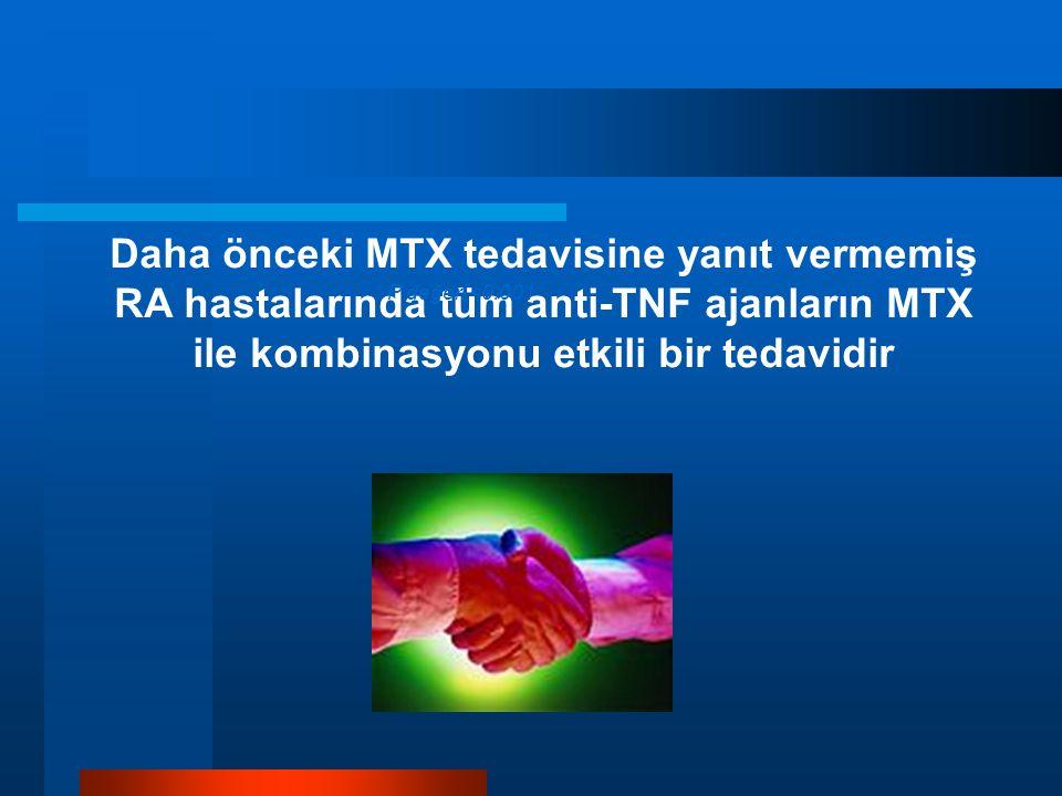 Daha önceki MTX tedavisine yanıt vermemiş RA hastalarında tüm anti-TNF ajanların MTX ile kombinasyonu etkili bir tedavidir