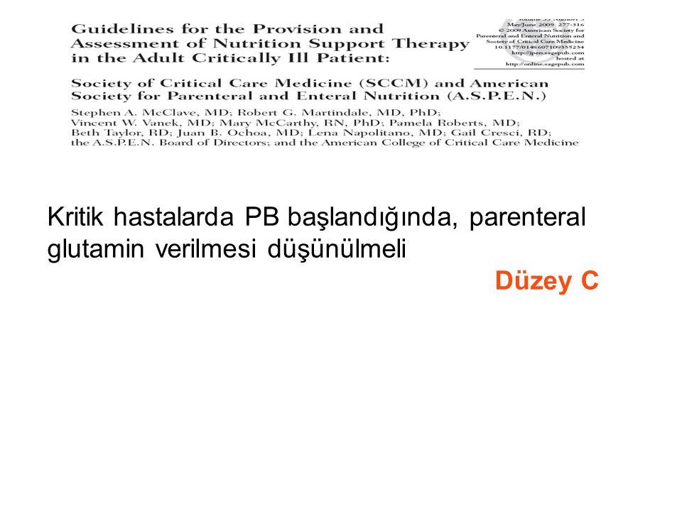 Kritik hastalarda PB başlandığında, parenteral glutamin verilmesi düşünülmeli