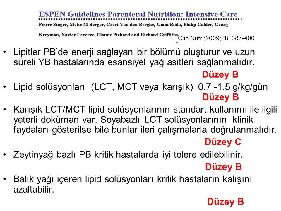 Lipid solüsyonları (LCT, MCT veya karışık) 0.7 -1.5 g/kg/gün Düzey B