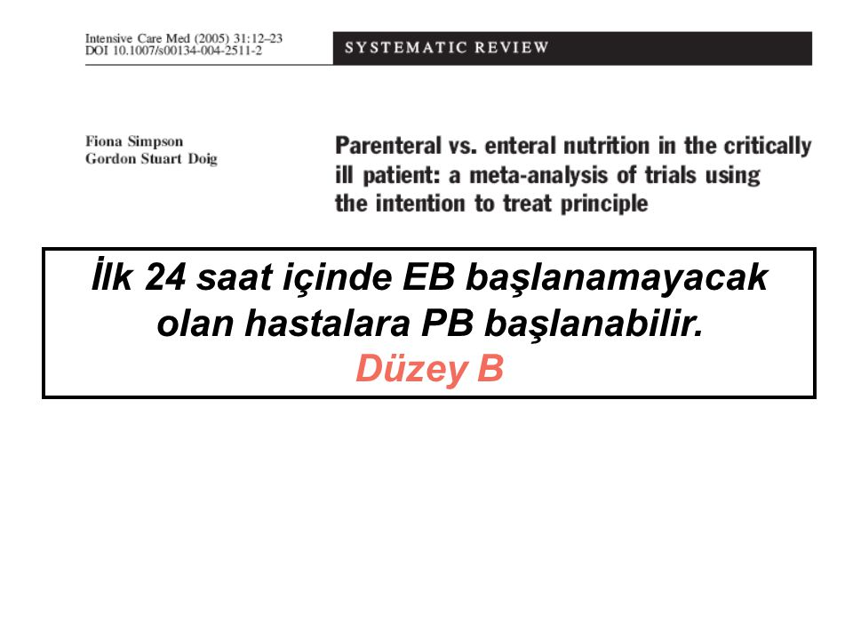 İlk 24 saat içinde EB başlanamayacak olan hastalara PB başlanabilir.