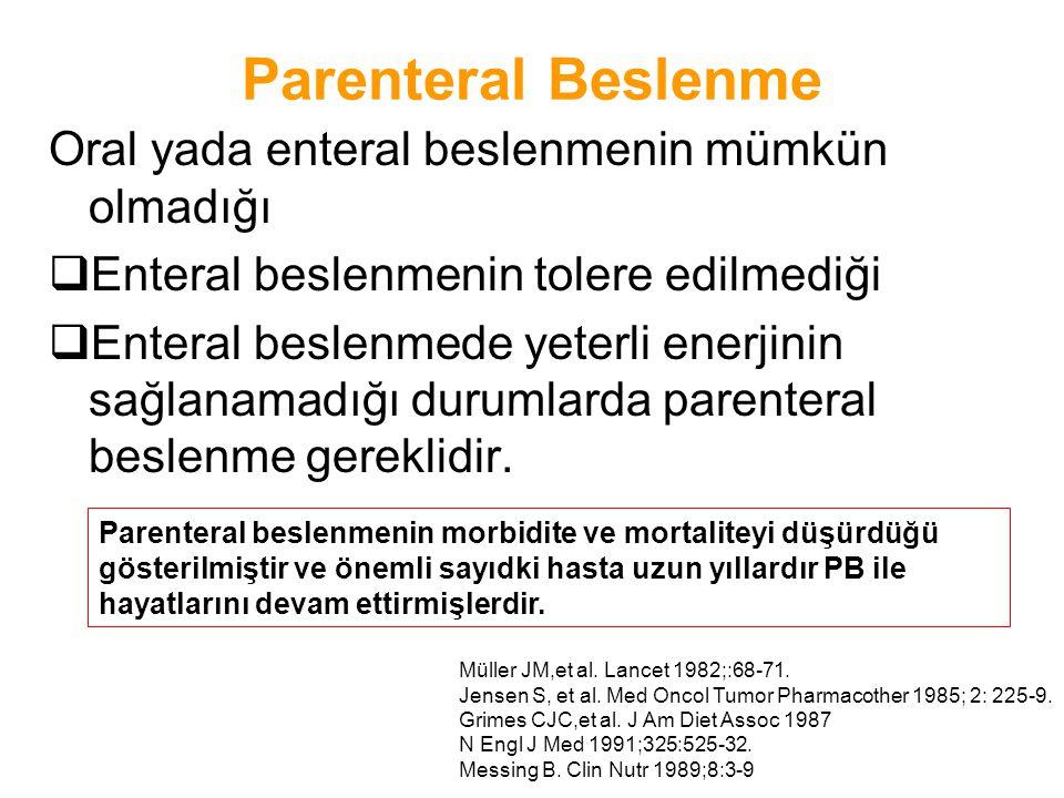 Parenteral Beslenme Oral yada enteral beslenmenin mümkün olmadığı