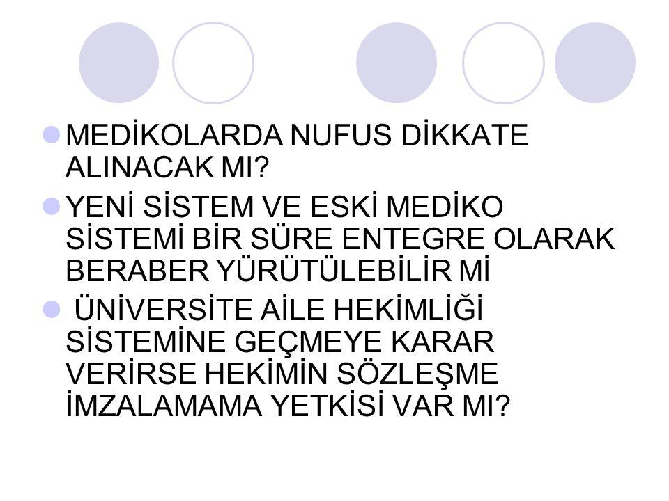 MEDİKOLARDA NUFUS DİKKATE ALINACAK MI