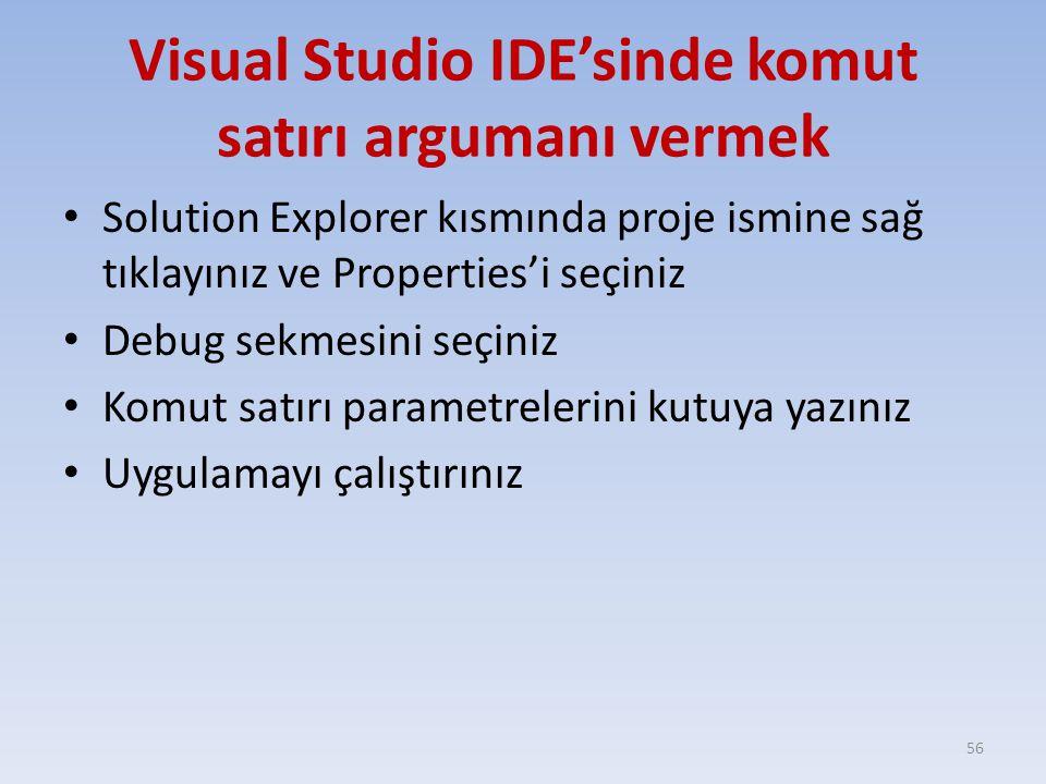 Visual Studio IDE'sinde komut satırı argumanı vermek