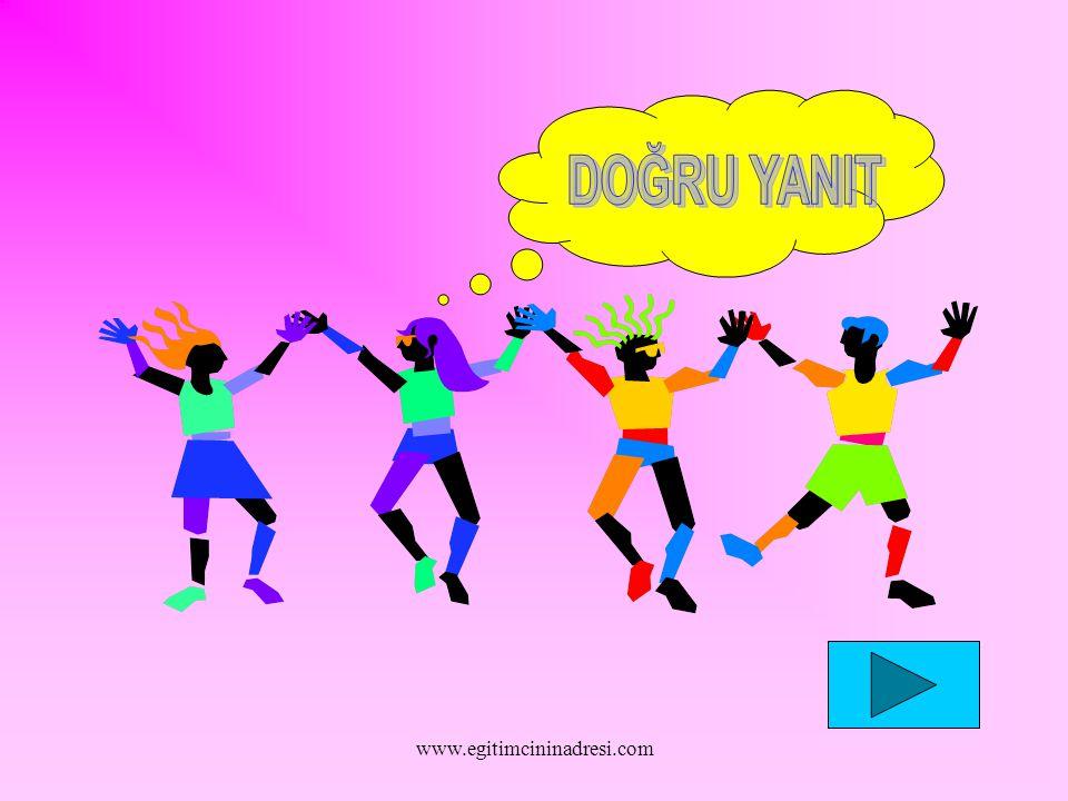 DOĞRU YANIT www.egitimcininadresi.com