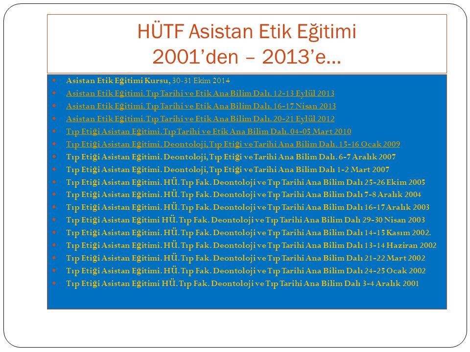 HÜTF Asistan Etik Eğitimi 2001'den – 2013'e…